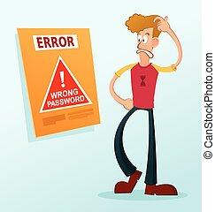 error message - get confused receive an error password...