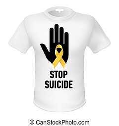 T-shirt stop suicide - White t-shirt with sign stop suicide....