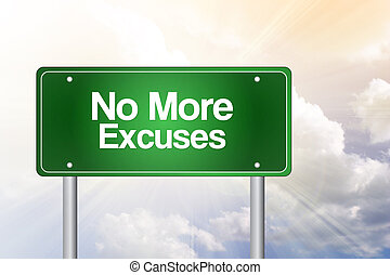 No More Excuses Green Road Sign, Business Concept - No More...