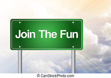 Join The Fun Green Road Sign concept