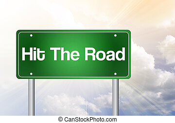 Hit The Road Green Road Sign, business concept