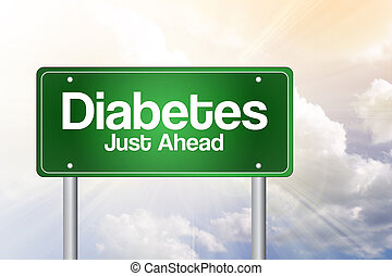 Diabetes Just Ahead Green Road Sign, business concept...