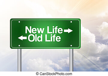 New Life, Old Life Green Road Sign, business concept - New...
