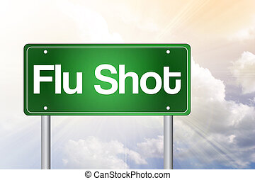 Flu Shot Green Road Sign concept - Flu Shot Green Road Sign...