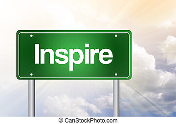 Inspire Green Road Sign, business concept - Inspire Green...