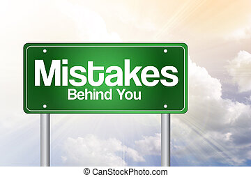 Mistakes, Behind You Green Road Sign, business concept