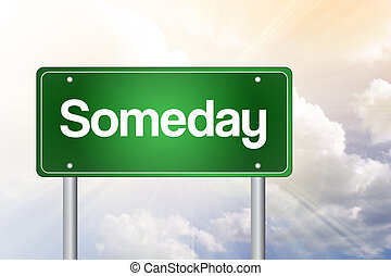 Someday Green Road Sign, business concept