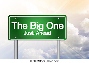 The Big One Green Road Sign concept - The Big One Green Road...