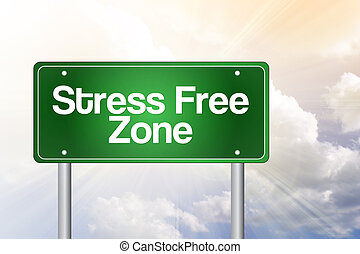 Stress Free Zone Green Road Sign,