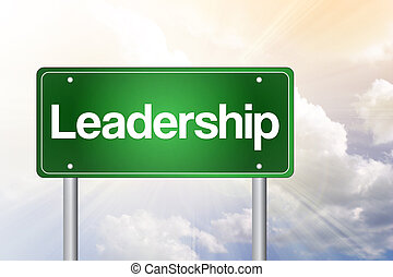 Leadership Green Road Sign, business concept - Leadership...