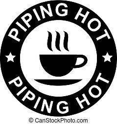 piping hot sign - piping hot warning sign with a cup of...