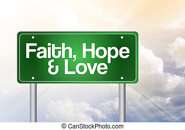 Faith, Hope and Love Green Road Sign concept