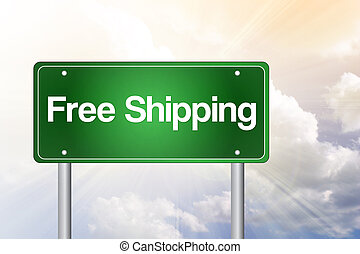 Free Shipping Green Road Sign, Business Concept
