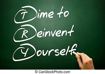 Hand drawn Time to Reinvent Yourself TRY, business concept...