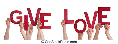 People Hands Holding Red Word Give Love - Many Caucasian...