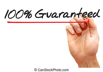 Hand writing 100 Percent Guaranteed, business concept - Hand...