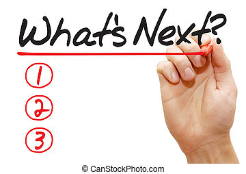 Hand writing What's Next List, business concept - Hand...