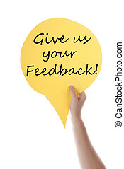 Yellow Speech Balloon With Give Us Feedback - One Hand...