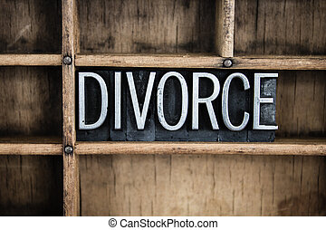 Divorce Concept Metal Letterpress Word in Drawer - The word...