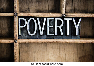 Poverty Concept Metal Letterpress Word in Drawer - The word...