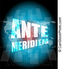 ante meridiem word on digital touch screen