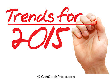 Hand writing Trends for 2015, business concept - Hand...