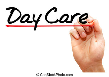 Hand writing Day Care, concept - Hand writing Day Care with...