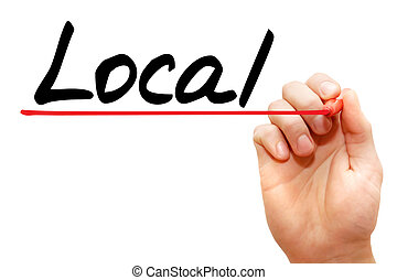 Hand writing Local, business concept - Hand writing Local...