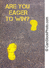 Yellow footsteps on sidewalk towards Are you eager to win...