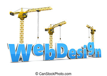 web design - 3d illustration of text web design and cranes,...