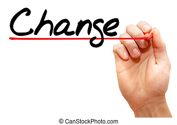Hand writing Change, business concept - Hand writing Change...