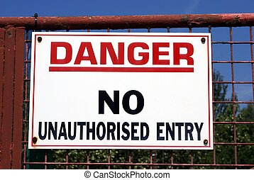 danger no entry sign - danger no unauthorised entry sign