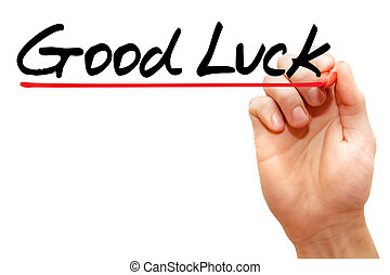 Hand writing Good Luck, business concept - Hand writing Good...