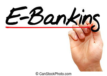 Hand writing E-Banking, business concept - Hand writing...