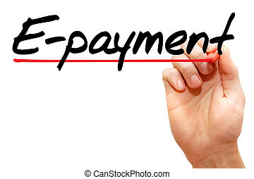 Hand writing E-payment, business concept - Hand writing...