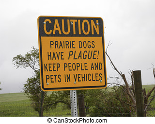Prairie Dogs Have PLAGUE! - Sign warning to stay away from...