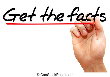 Hand writing Get the facts, business concept - Hand writing...