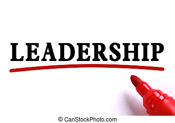 Leadership Concept - Leadership text is on white paper with...