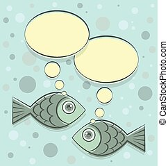 Two fishes - Dialog of two fishes on bubbly background in...