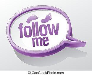 Follow me speech bubble.