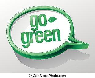 Go green bubble.