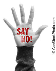 Say No - Hand with Say No text is isolated on white...