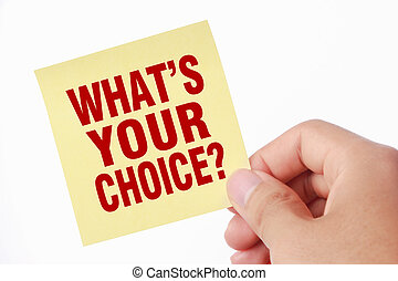 What is your choice - Hand with What is your choice note is...
