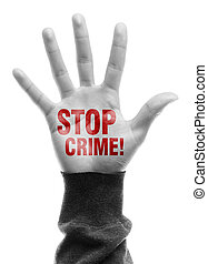 Stop Crime - Hand with Stop Crime text is isolated on white...