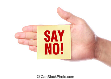 Say No - Hand with Say No note is isolated on white...