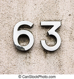 Number 63 - House number sixty three.