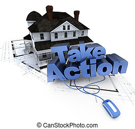 Home construction, take action - The words take action on a...
