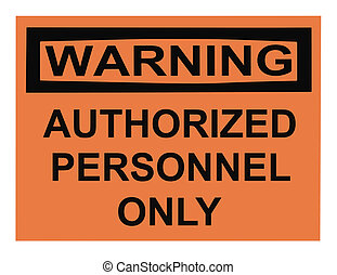 Authorized Personnel Warning Sign