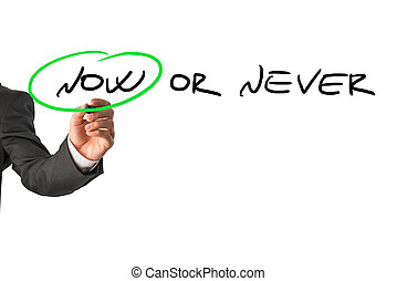 Now or never motivational message
