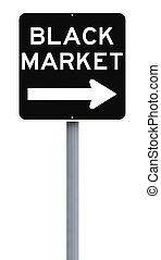 Black Market  - Modified road sign indicating Black Market